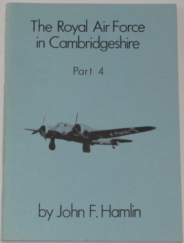 The Royal Air Force in Cambridgeshire (Part 4) - The Histories of RAF Upwood and RAF Warboys, by John F. Hamlin